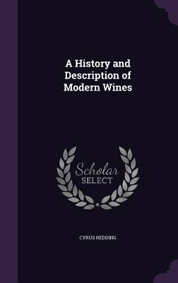 A History and Description of Modern Wines - Redding, Cyrus