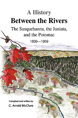 A History Between the Rivers - McClure, C Arnold
