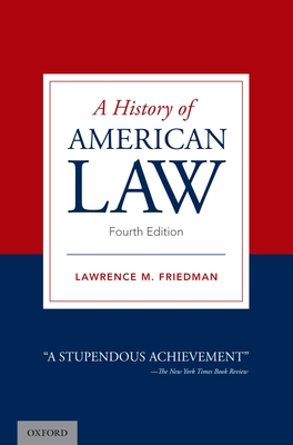 A History of American Law - Friedman, Lawrence M