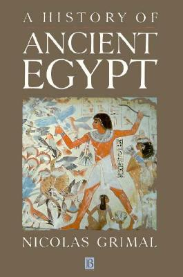 A History of Ancient Egypt - Grimal, Nicolas, and Shaw, Ian (Translated by)