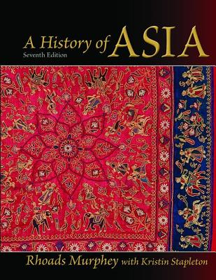A History of Asia - Murphey, Rhoads, Dr.