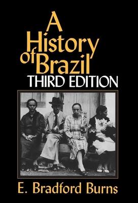 A History of Brazil - Burns, E Bradford