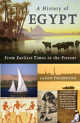 A History of Egypt: From Earliest Times to the Present - Thompson, Jason