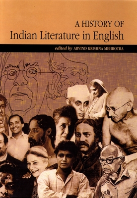 A History of Indian Literature in English - Mehrotra, Arvind Krishna (Editor)