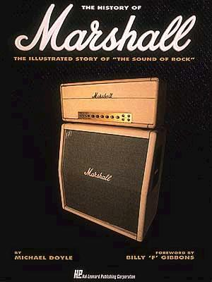 A History of Marshall: The Illustrated Story of the Sound of Rock - Doyle, Michael