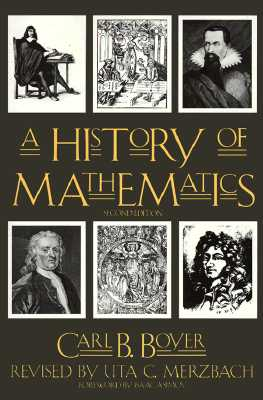 A History of Mathematics - Boyer, Carl B, and Merzbach, Uta C (Photographer)
