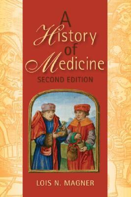 A History of Medicine - Magner, Lois N