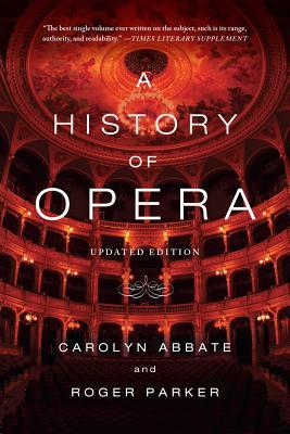 A History of Opera - Abbate, Carolyn
