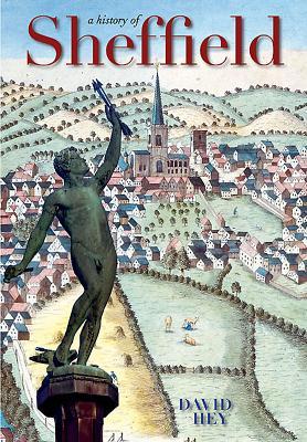 A History of Sheffield - Hey, David