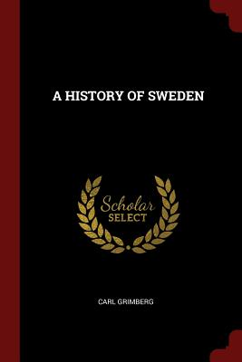 A History of Sweden - Grimberg, Carl