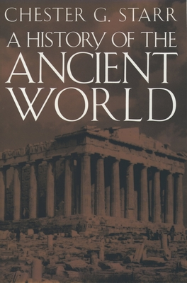 A History of the Ancient World - Starr, Chester G (Editor)