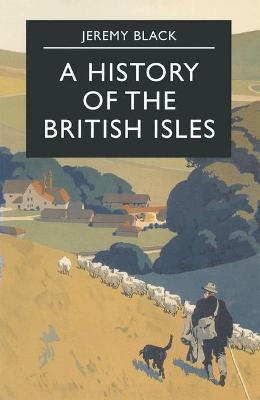 A History of the British Isles - Black, Jeremy, Professor