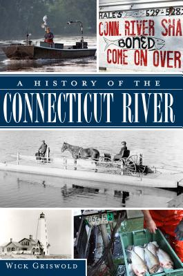 A History of the Connecticut River - Griswold, Wick