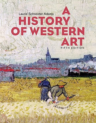 A history of western art book by laurie adams 9 available editions a history of western art adams laurie schneider fandeluxe Gallery