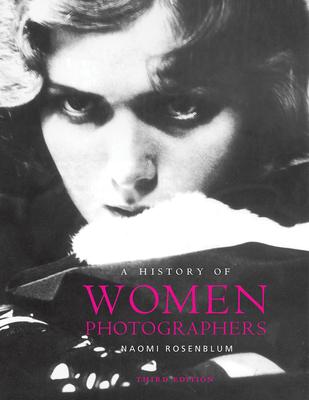A History of Women Photographers - Rosenblum, Naomi