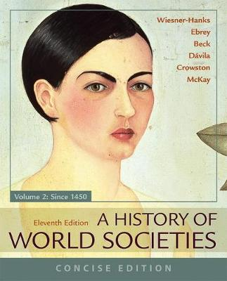 A History of World Societies, Concise, Volume 2 - Wiesner-Hanks, Merry E, and Buckley Ebrey, Patricia, and Beck, Roger B