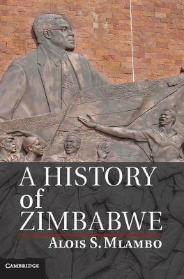 A History of Zimbabwe - Mlambo, Alois S.