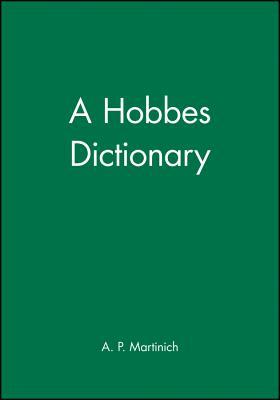 A Hobbes Dictionary - Martinich, Al P