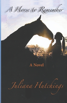 A Horse to Remember - Hutchings, Juliana