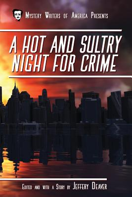 A Hot and Sultry Night for Crime - Deaver, Jeffery, New (Editor)