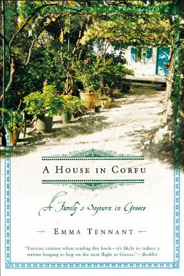 A House in Corfu: A Family's Sojourn in Greece - Tennant, Emma