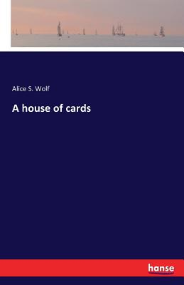 A House of Cards - Wolf, Alice S
