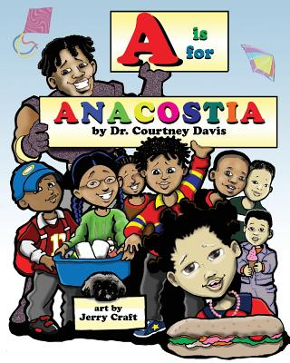 A is for Anacostia - Davis, Courtney