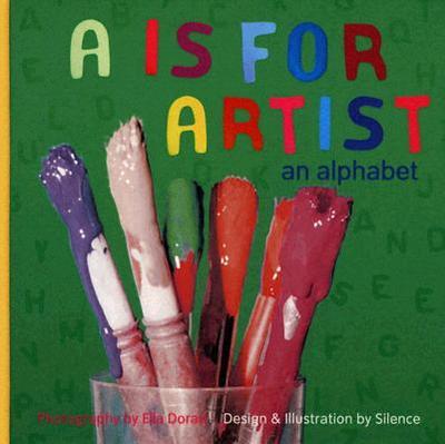 A is for Artist: An Alphabet - Doran, Ella