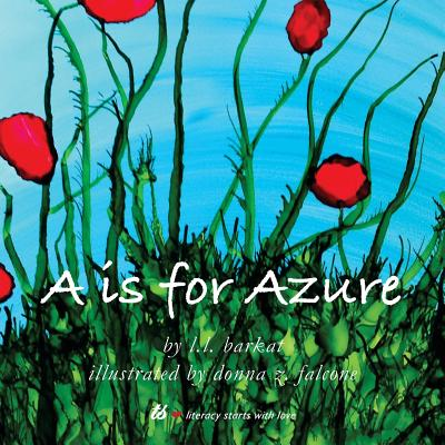 A is for Azure: The Alphabet in Colors - Barkat, L L