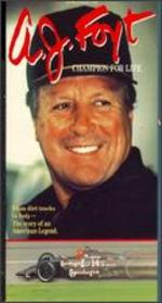 A.J. Foyt: Champion for Life