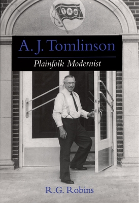 A. J. Tomlinson: Plainfolk Modernist - Robins, Roger Glenn
