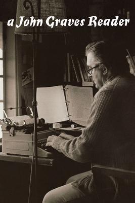 A John Graves Reader - Graves, John