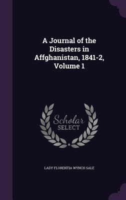 A Journal of the Disasters in Affghanistan, 1841-2, Volume 1 - Sale, Lady Florentia Wynch