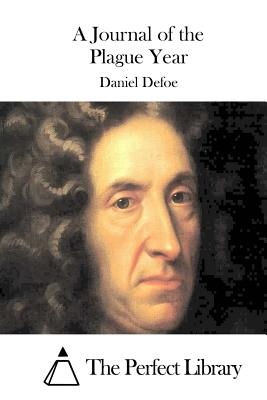 A Journal of the Plague Year - Defoe, Daniel, and The Perfect Library (Editor)
