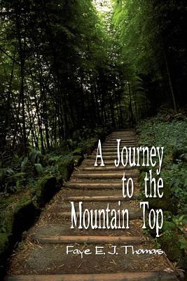 A Journey to the Mountain Top - Thomas, Faye E J