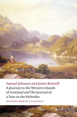 A Journey to the Western Islands of Scotland and the Journal of a Tour to the Hebrides - Johnson, Samuel, and Boswell, James, and Lynch, Jack (Editor)