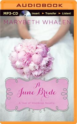 A June Bride - Whalen, Marybeth, and Carr, Julie Lyles (Read by)