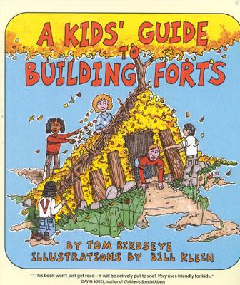 A Kid's Guide to Building Forts - Birdseye, Tom, and Klein, Bill
