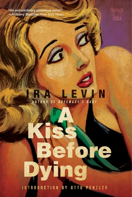 A Kiss Before Dying - Levin, Ira, and Penzler, Otto (Introduction by)