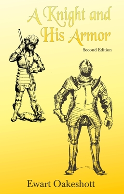 A Knight and His Armor - Oakeshott, R Ewart