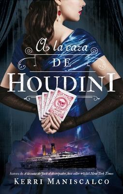 a la Caza de Houdini - Maniscalco, Kerri