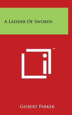 A Ladder of Swords - Parker, Gilbert
