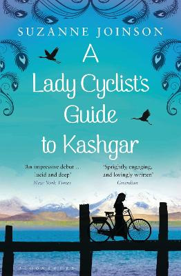 A Lady Cyclist's Guide to Kashgar - Joinson, Suzanne