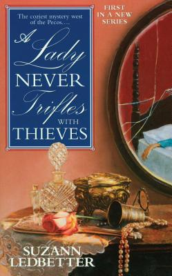 A Lady Never Trifles with Thieves - Ledbetter, Suzann