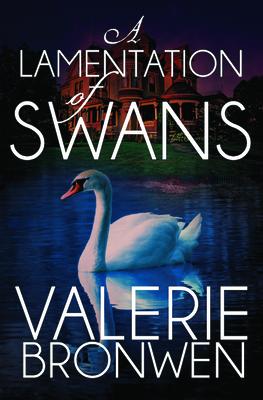 A Lamentation of Swans - Bronwen, Valerie