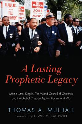 A Lasting Prophetic Legacy - Mulhall, Thomas A, and Baldwin, Lewis V (Foreword by)