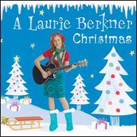 A  Laurie Berkner Christmas - Laurie Berkner