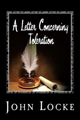 A Letter Concerning Toleration - Locke, John