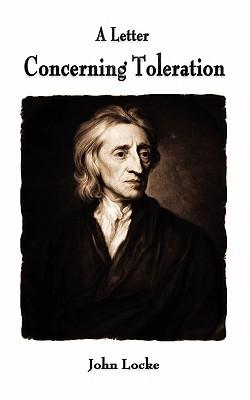 A Letter Concerning Toleration - John Locke