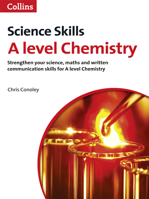 A level Chemistry Maths, Written Communication and Key Skills - Conoley, Chris